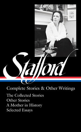 Jean Stafford: Complete Stories & Other Writings (LOA #341)