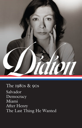 Joan Didion: The 1980s & 90s (LOA #341)
