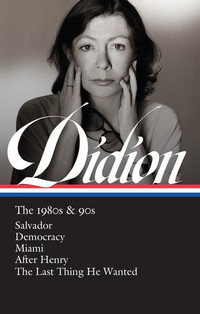 Joan Didion: The 1980s & 90s (LOA #342)