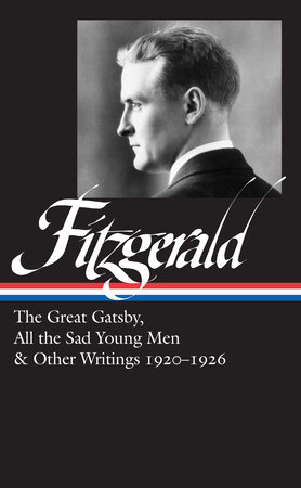 F. Scott Fitzgerald: The Great Gatsby, All the Sad Young Men & Other Writings 1920–26 (LOA #353)