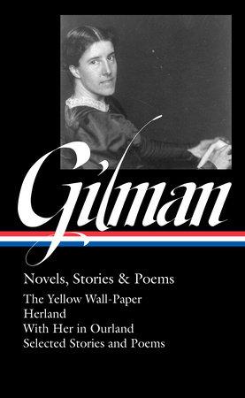 Charlotte Perkins Gilman: Novels, Stories & Poems (LOA #356)