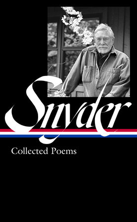 Gary Snyder: Collected Poems (LOA #357)