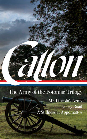 Bruce Catton: The Army of the Potomac Trilogy (LOA #359)