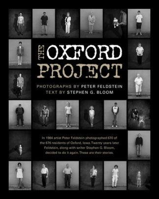 The Oxford Project - Photographed by Peter Feldstein, Text by Stephen G. Bloom