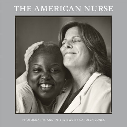 The American Nurse - Written by Carolyn Jones