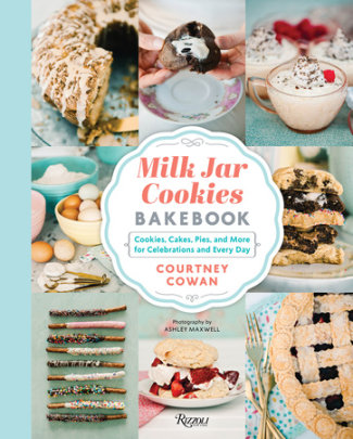 Milk Jar Cookies Bakebook - Written by Courtney Cowan