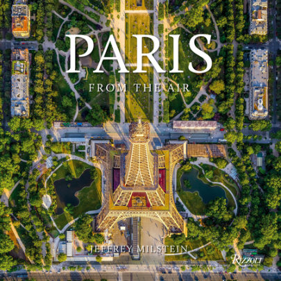 Paris: From the Air - Written by Jeffrey Milstein