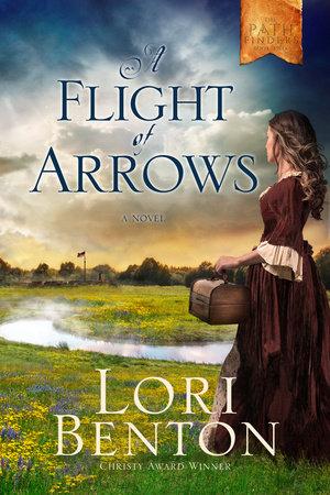 A Flight Of Arrows By Lori Benton Waterbrook Amp Multnomah
