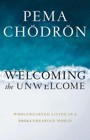 Welcoming the Unwelcome