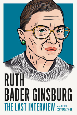 Ruth Bader Ginsburg: The Last Interview
