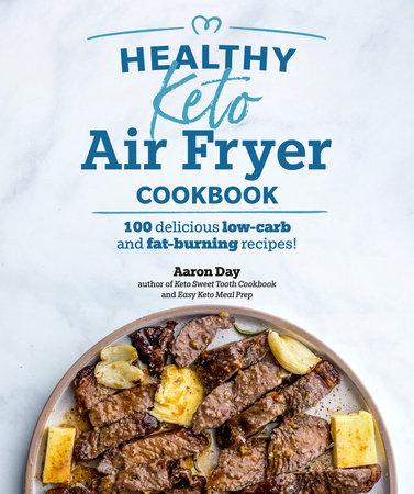 Healthy Keto Air Fryer Cookbook