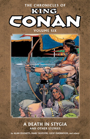 Chronicles of King Conan Volume 6: A Death in Stygia and Other Stories