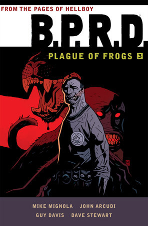 B.P.R.D: Plague of Frogs Volume 3