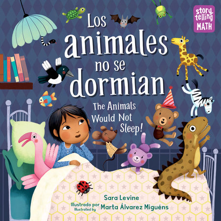 The Animals Would Not Sleep!/Los animales no se dormian