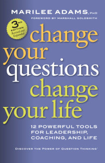 Excerpt from Change Your Questions, Change Your Life