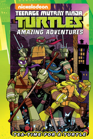 Teenage Mutant Ninja Turtles Amazing Adventures: Tea-Time for a Turtle