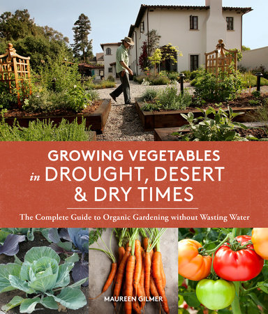 Growing Vegetables in Drought, Desert & Dry Times