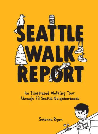 Seattle Walk Report | Sasquatch Books