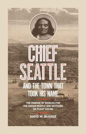 Chief Seattle and the Town That Took His Name
