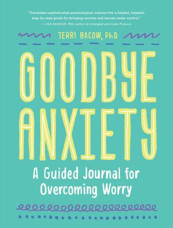 Goodbye, Anxiety