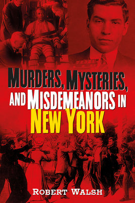 Cover of Murders, Mysteries, and Misdemeanors in New York