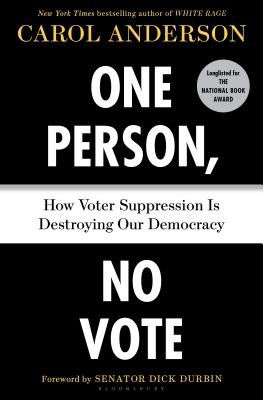 Cover of One Person, No Vote: How Voter Suppression Is Destroying Our Democracy