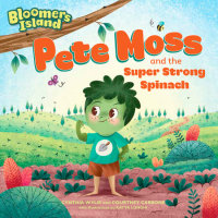 Book cover for Pete Moss and the Super Strong Spinach