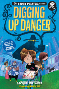 Cover of The Story Pirates Present: Digging Up Danger cover