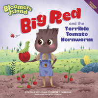Book cover for Big Red and the Terrible Tomato Hornworm