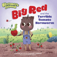 Cover of Big Red and the Terrible Tomato Hornworm cover