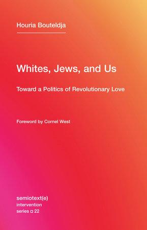 Whites, Jews, and Us