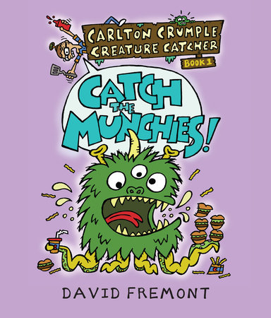 Carlton Crumple Creature Catcher #1: Catch the Munchies!