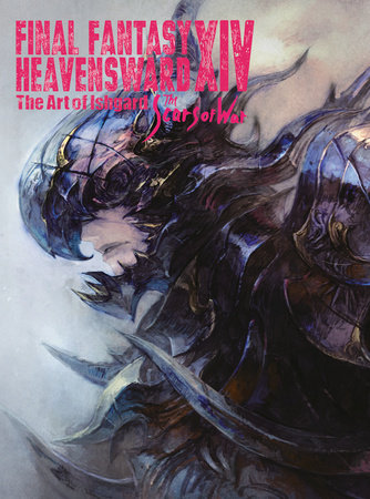 Final Fantasy XIV: Heavensward -- The Art of Ishgard -The Scars of War-