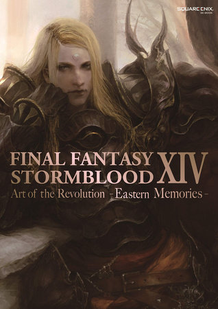 Final Fantasy XIV: Stormblood -- The Art of the Revolution -Eastern Memories-