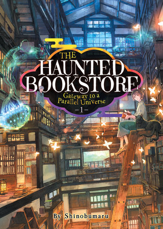 The Haunted Bookstore - Gateway to a Parallel Universe (Light Novel) Vol. 1 - Th e Spirit Daughter and the Exorcist Son