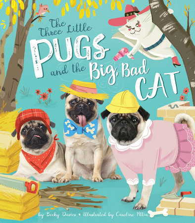 Three Little Pugs and the Big, Bad Cat