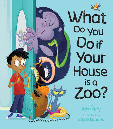What Do You Do When Your House is a Zoo?