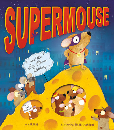Supermouse and the Big Cheese Robbery