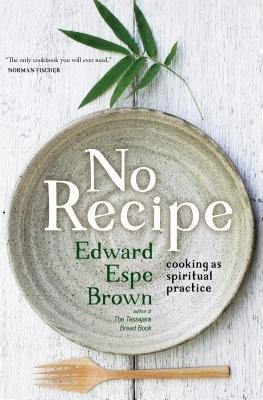 Cover of No Recipe: Cooking as Spiritual Practice