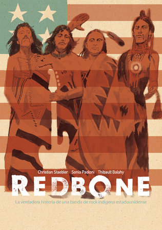 Redbone: la verdadera historia de una banda de rock indígena estadounidense (Redbone: The True Story of a Native American Rock Band Spanish Edition)
