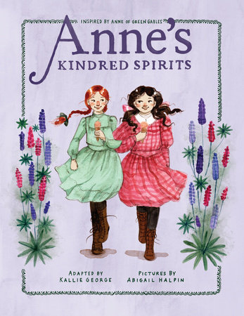 Annes Kindred Spirits By Kallie George