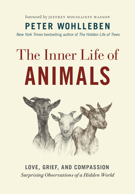 Cover of The Inner Life of Animals: Love, Grief, and Compassion--Surprising Observations of a Hidden World