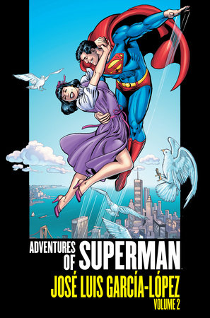 Adventures of Superman: Jose Luis Garcia-Lopez Vol. 2