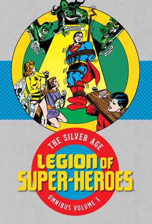 Legion of Super-Heroes: The Silver Age Omnibus Vol. 3
