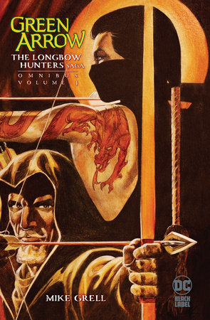 Green Arrow: The Longbow Hunters Saga Omnibus Vol. 1