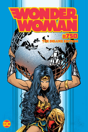 Wonder Woman #750: The Deluxe Edition