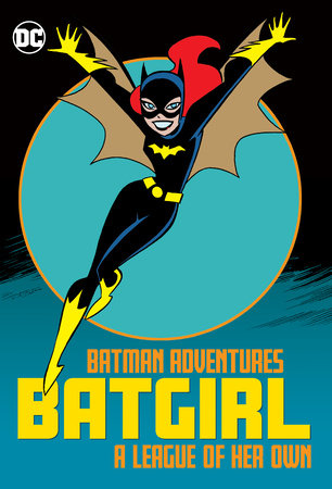 Batman Adventures: Batgirl-A League of Her Own