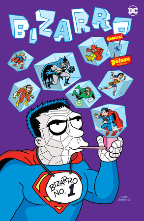 Bizarro Comics The Deluxe Edition