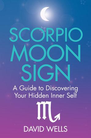 Scorpio Moon Sign by David Wells | Penguin Random House