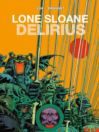 Lone Sloane: Delirius Vol. 1